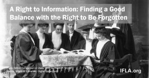 Image: Group of scholars studying books. Text: A Right to Information: Finding a Good Balance with the Right to Be Forgotten
