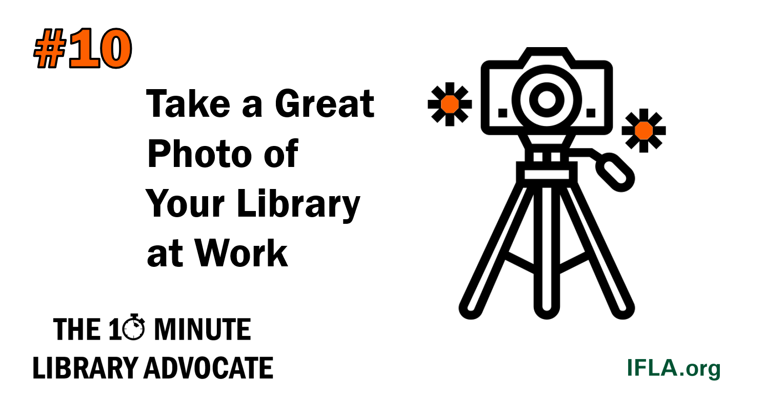The 10-Minute Library Advocate Number 10: Take a Great Photo of Your Library at Work