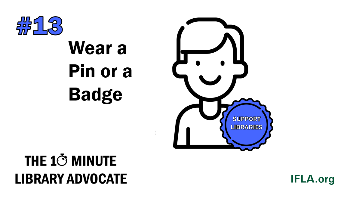 The 10-Minute Library Advocate Number 13: Wear a Pin or a Badge