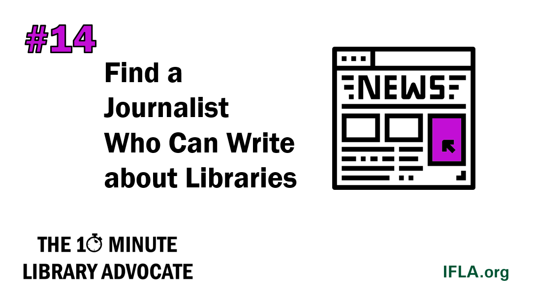 The 10-Minute Library Advocate Number 14: Find a Journalist  Who Can Write about Libraries
