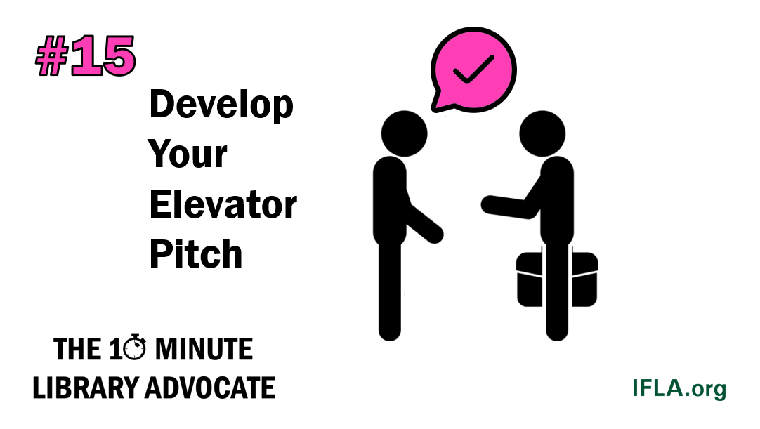 The 10-Minute Library Advocate Number 15: Develop your elevator pitch