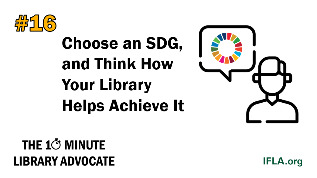The 10-Minute Library Advocate #16: Choose an SDG, and Think How Libraries Help Achieve It