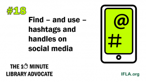 10 Minute Library Advocate - Find and use hashtags and handles on social media