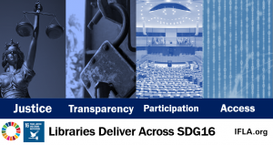 Justice, Transparency, Participation, Access - Libraries Deliver Across SDG16