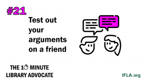10 Minute Library Advocate Number 21 - Test out your arguments on a friend. Image: two people talking to each other