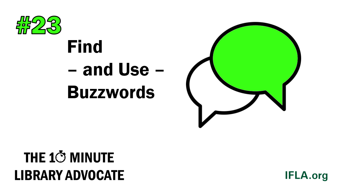 The 10-Minute Library Advocate #23: Find – and Use – Buzzwords