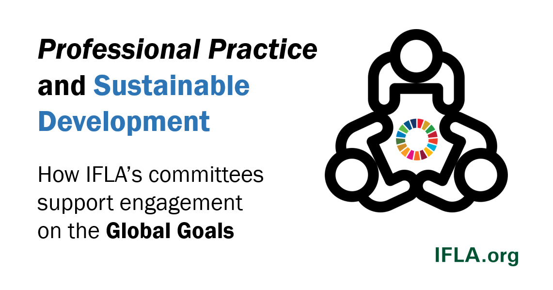 Professional Practice and Sustainable Development: How IFLA's committees support engagement on the Global Goals