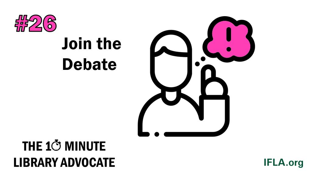 The 10-Minute Library Advocate #26: Join the Debate!