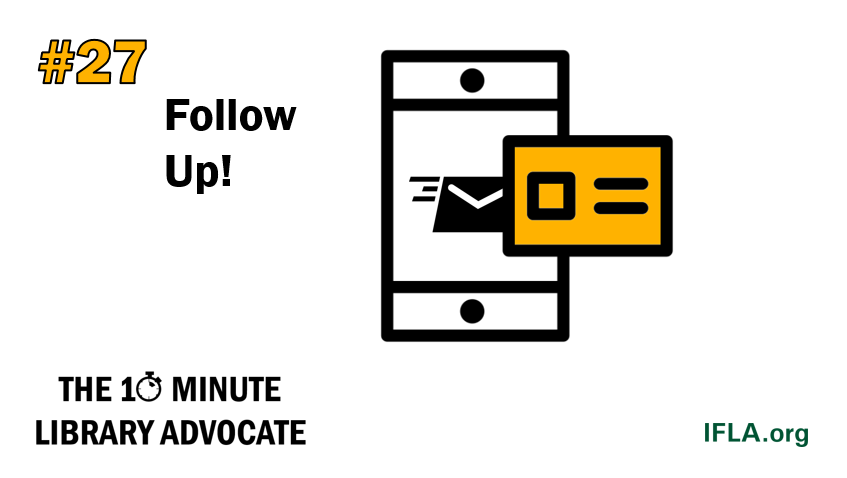The 10-Minute Library Advocate #27: Follow Up!