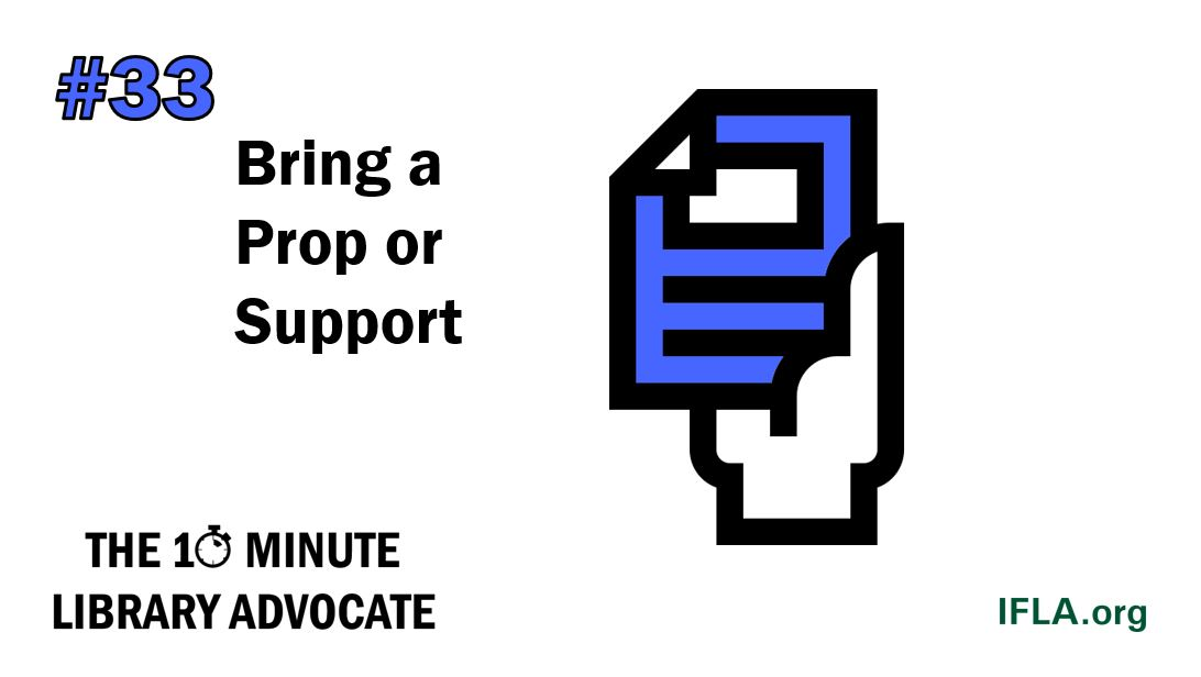 The 10-Minute Library Advocate #33: Bring a Prop or Support
