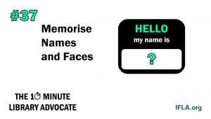 Image: Hello my name is badge. Text: #37 The 10-Minute Library Advocate: Memorise Names and Faces