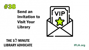 Image: picture of a VIP invitation in an envelope. Text: #38 Send an invitation to visit your library. The 10-Minute Library Advocate