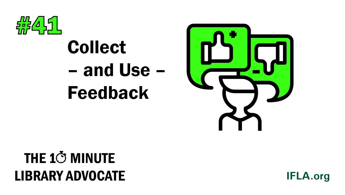 The 10-Minute Library Advocate #41: Collect – and Use – Feedback