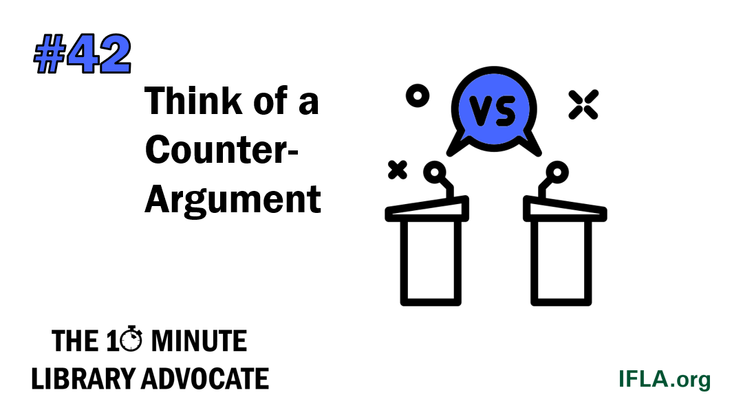 The 10-Minute Library Advocate #42: Think of a Counter-Argument