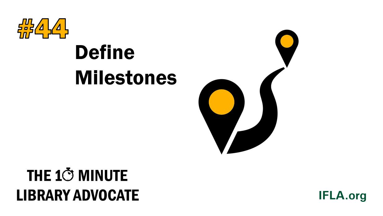 The 10-Minute Library Advocate #44: Define Milestones