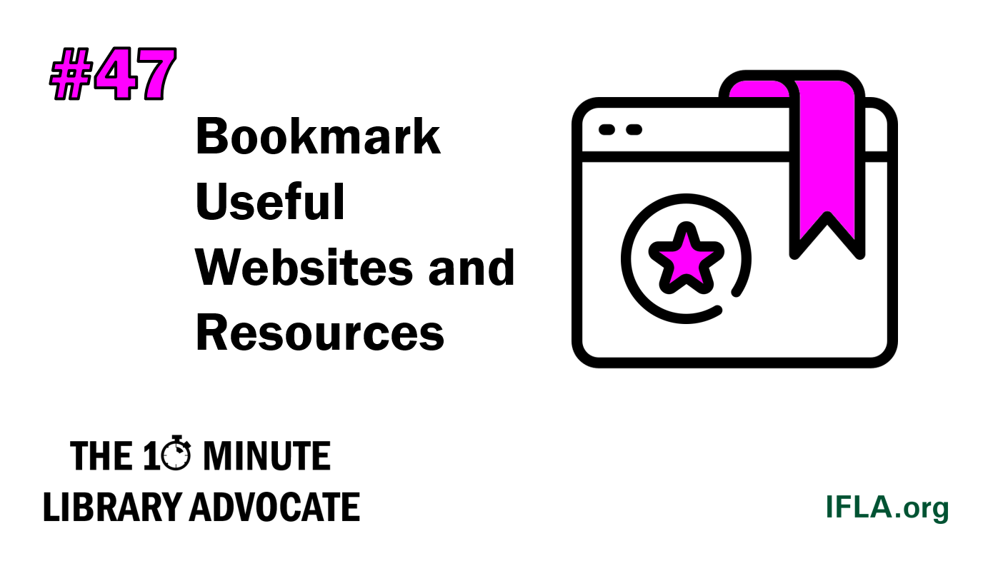 The 10-Minute Library Advocate #47: Bookmark Useful Websites and Resources