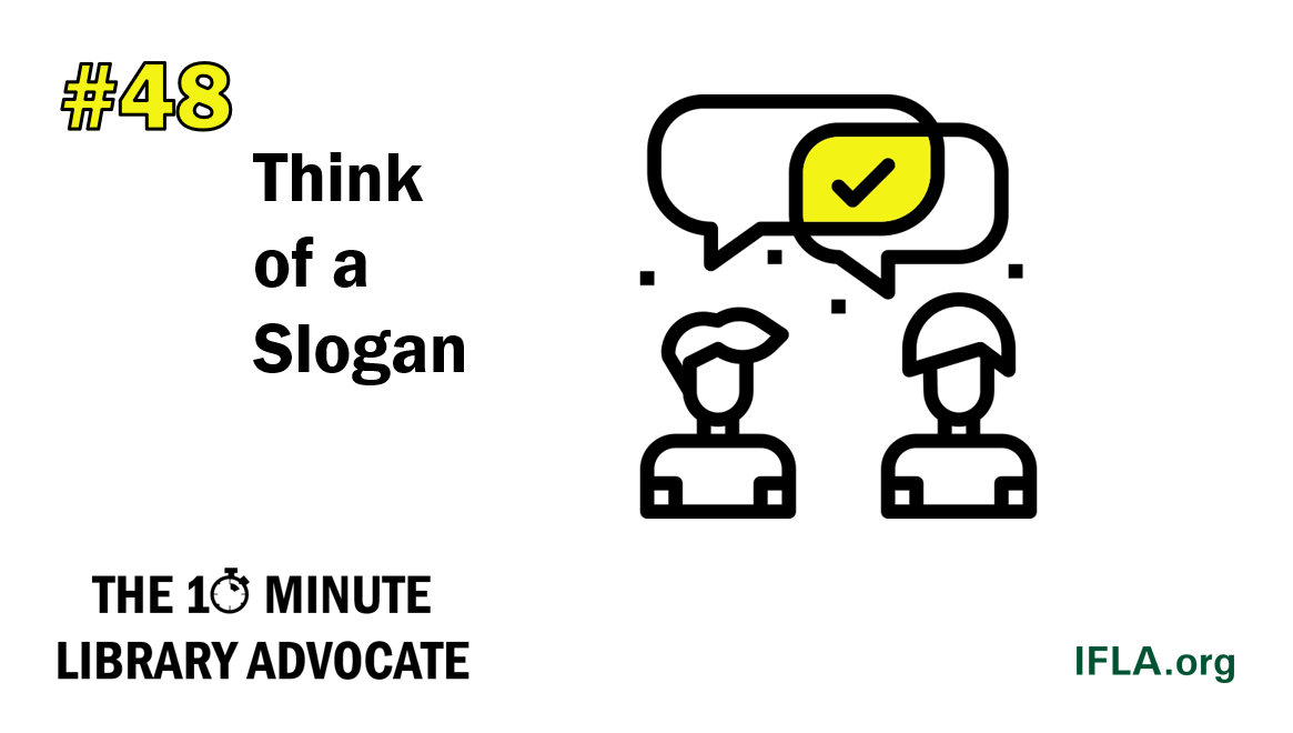 The 10-Minute Library Advocate #48: Think of a Slogan