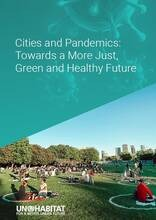 Cities and Pandemics: towards a more just, green and healthy future - front cover of report
